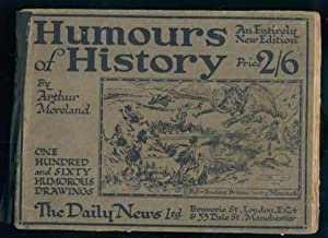Humours of History: 160 Humourous Drawings: Arthur Moreland