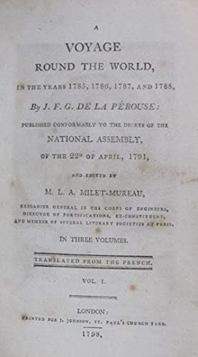 A Voyage Round the World, in the Years 1785, 1786, 1787, and 1788. Published Conformably to the ...
