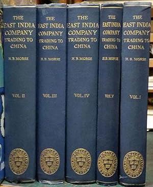 The Chronicles of the East India Company Trading to China 1635-1834.: Morse, Hosea Ballou