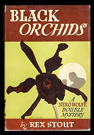 Black Orchids: A Nero Wolfe Double Mystery.: Stout, Rex
