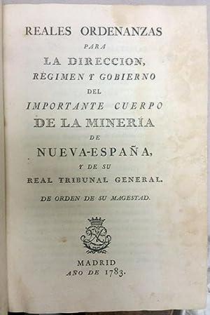 Reales ordenanzas para la direccion, régimen y gobierno del importante cuerpo de la mineria ...