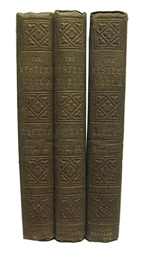 The Western World; or, Travels in the United States in 1846-47; Exhibiting Them in Their Latest ...