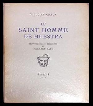 Le saint homme de huestra.: Lucien-Graux; Hermann-Paul, René Georges