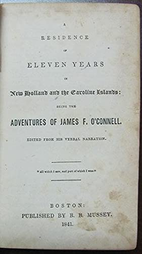 A Residence of Eleven Years in New Holland and the Caroline Islands: Being the Adventures of James ...