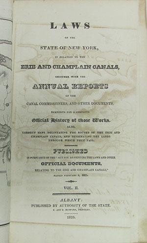 Laws of the State of New York, in Relation to the Erie and Champlain Canals, Together with the ...