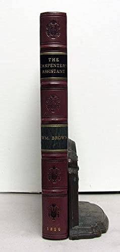 The Carpenter's Assistant: Containing a Succinct Account of Egyptian, Grecian and Roman ...