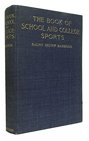 The Book of School and College Sports.: Barbour, Ralph Henry