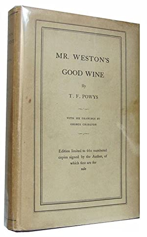 Mr Weston's Good Wine.: Powys, T. F.