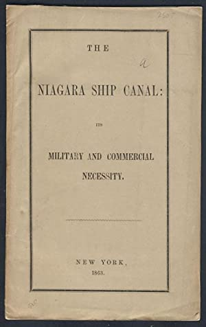 The Niagara Ship Canal: Its Military and Commercial Necessity.: Anonymous]