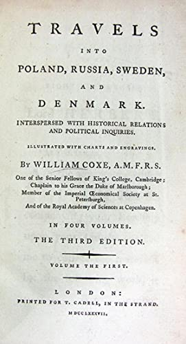 Travels into Poland, Russia, Sweden, and Denmark. Interspersed with Historical Relations and ...