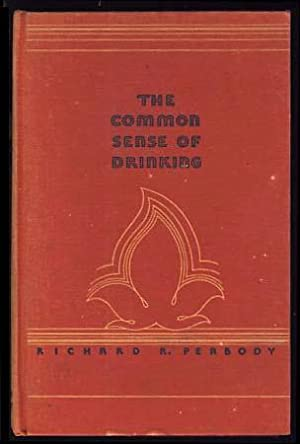 The Common Sense of Drinking: Peabody, Richard R.