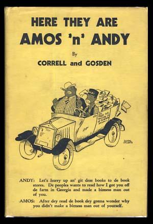 Here They Are -- Amos 'n' Andy: Correll, Charles J.; Gosden, Freeman F.