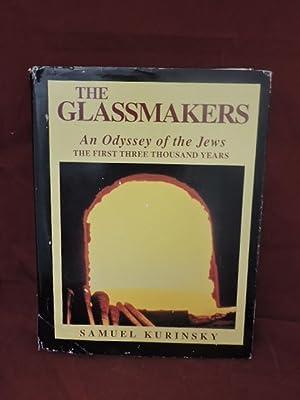 The Glassmakers; An Odyssey of the Jews: Kurinsky, Samuel