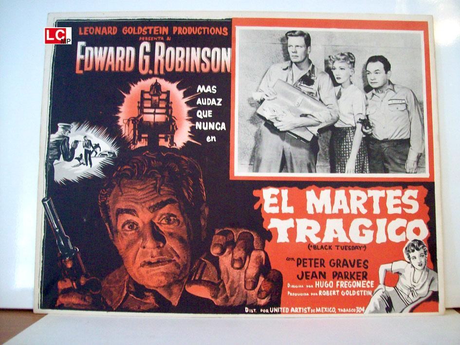 EL MARTES TRAGICO - 1954Dir: ARTHUR MARIA RABENALTCast: EDWARD G. ROBINSONPETER GRAVESJEAN PARKERMEXICOL.C.- 31 x 41-Cms.-13 x 16 IN.PLEASE CHECK THE PICTURE FOR CONDITION