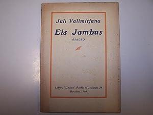ELS JAMBUS. DIALEG: VALLMITJANA, JULI