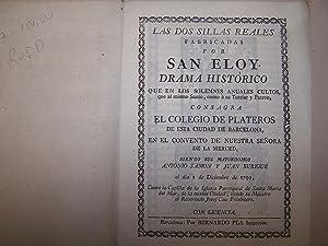 LAS DOS SILLAS REALES FABRICADAS POR SAN ELOY: DRAMA HISTORICO, QUE EN LOS SOLEMNES ANUALES ACTOS, ...