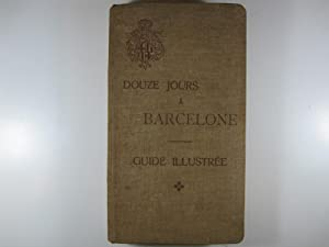 DOUZE JOURS A BARCELONE (GUIDE ILLUSTRÉE): OSSORIO GALLARDO, C.