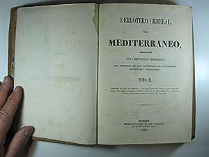 DERROTERO DEL MEDITERRANEO: COMPRENDE LA COSTA DE FRANCIA, LA DE ITALIA HASTA EL CABO DE SANTA MAR&...