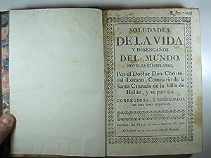 SOLEDADES DE LA VIDA Y DESENGAÑOS DEL MUNDO. NOVELAS EXEMPLARES.: CHRISTOVAL LOZANO.