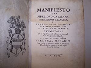 MANIFIESTO DE LA FIDELIDAD CATALANA, INTEGRIDAD FRANCESA, Y PERVERSIDAD ENEMIGA DE LA JUSTA ...