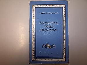 CATALUNYA, POBLE DECADENT: VANDELLOS, JOSEP A.