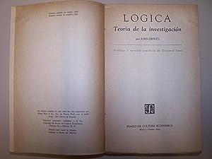LOGICA: TEORÍA DE LA INVESTIGACIÓN.: JOHN DEWEY