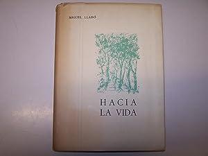 HACIA LA VIDA: MIGUEL LLADÓ