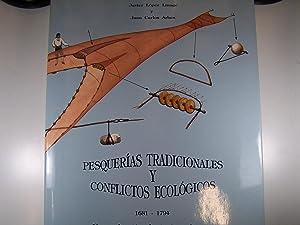 PESQUERÍAS TRADICIONALES Y CONFLICTOS ECOLÓGICOS, 1681--1794. UNA: JAVIER LÓPEZ LINAGE