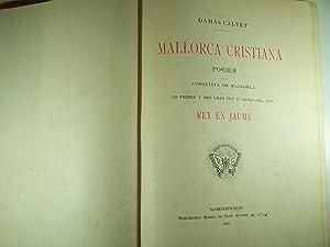 MALLORCA CRISTIANA: POEMA DE LA CONQUISTA DE: CALVET, DAMAS