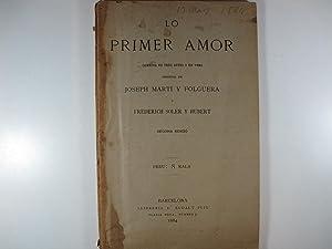 LO PRIMER AMOR. COMEDIA EN TRES ACTES: JOSEPH MARTÍ Y