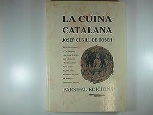 LA CUINA CATALANA: APLEC DE FORMULES PER: CUNILL DE BOSCH,