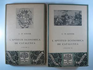 L'APTITUD ECONOMICA DE CATALUNYA (VOL. I Y: PI SUNYER, C.