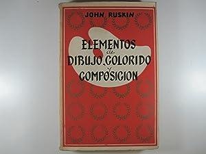 ELEMENTOS DE DIBUJO, COLORIDO Y COMPOSICIÓN: RUSKIN, JOHN