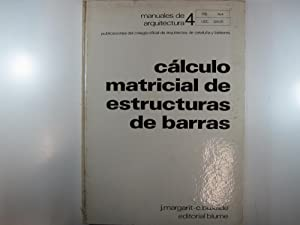 MANUALES DE ARQUITECTURA.: CÁLCULO MATRICIAL DE ESTRUCTURAS: MARGARIT, J. -