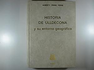 HISTORIA DE ULLDECONA Y SU ENTORNO GEOGRÁFICO: FERRE FERRE, ALBERTO
