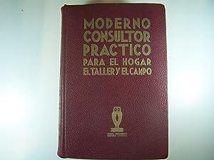 MODERNO CONSULTOR PRACTICO PARA EL HOGAR, EL TALLER Y EL CAMPO