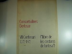 CONSUETUDINES DERTOSAE.LLIBRE DE LES COSTUMS DE TORTOSA