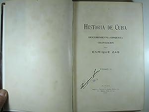HISTORIA DE CUBA: DESCUBRIMIENTO - CONQUISTA - COLONIZACION: ZAS, ENRIQUE