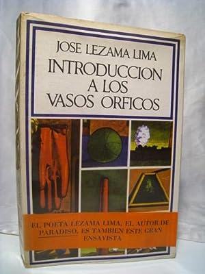 INTRODUCCION A LOS VASOS ORFICOS: LEZAMA LIMA, Jose