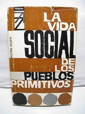 VIDA SOCIAL DE LOS PUEBLOS PRIMITIVOS, LA: SCOTTI, PIETRO