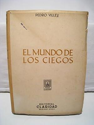 MUNDO DE LOS CIEGOS, EL: VILLEY, PEDRO