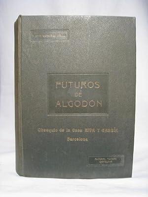 FUTUROS DE ALGODON. Tecnicismo de las operaciones de compra-venta de algodon: GONZALEZ PALOU, F. DE...