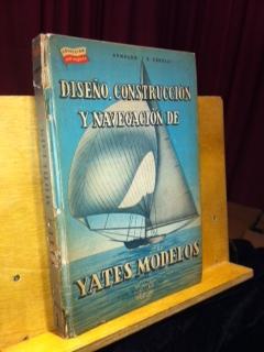 DISEÑO, CONSTRUCCION Y NAVEGACIÓN DE YATES MODELOS.: CARULLI, ARNALDO