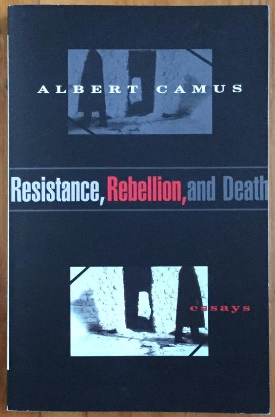 Resistance, Rebellion, and Death: Essays by Albert Camus: Vintage ...