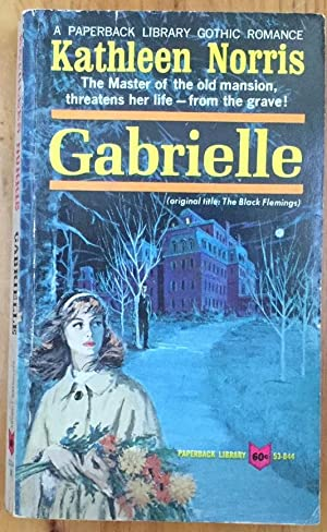 Gabrielle (original title The Black Flemings): Kathleen Norris