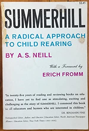 Summerhill: A Radical Approach to Child Rearing: A. S. Neill
