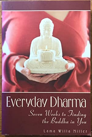 The Everyday Dharma: Seven Weeks to Finding the Buddha in You