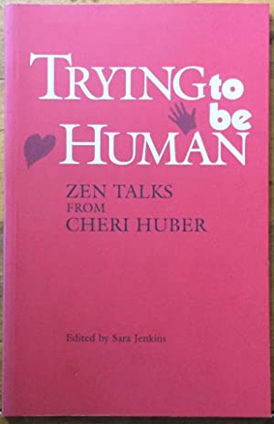 Trying to Be Human: Zen Talks
