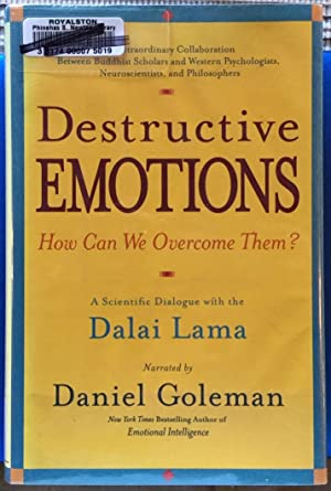 Destructive Emotions: How Can We Overcome Them? A Scientific Dialogue with the Dalai Lama