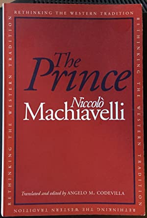 The Prince (Rethinking the Western Tradition): Niccolo Machiavelli